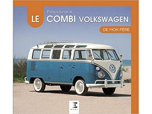 Le Combi Volkswagen de mon père