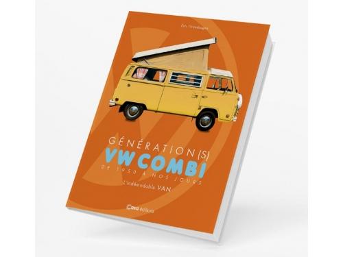 """Toute l'histoire des vans Volkswagen dans un beau livre : """"Générations(s) VW Combi"""""""